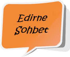 Edirne Sohbet