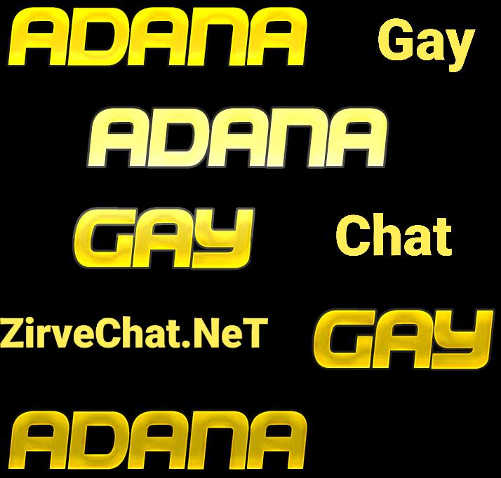 Adana gay sohbet